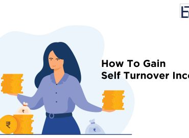 How to Gain Self Turnover Income? - khatriji.in