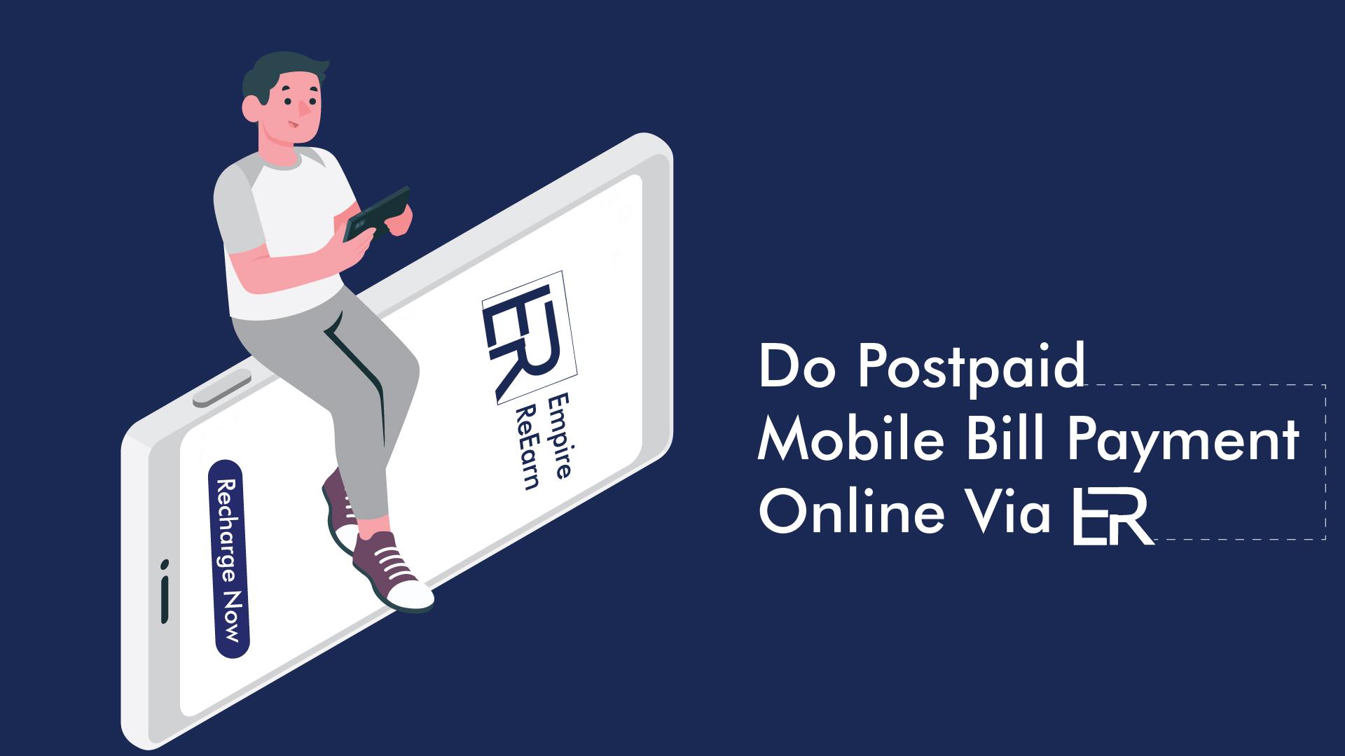 Do Postpaid Mobile Bill Payment Online Via Empire ReEarn